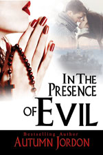 In The Presence of Evil -- Autumn Jordon